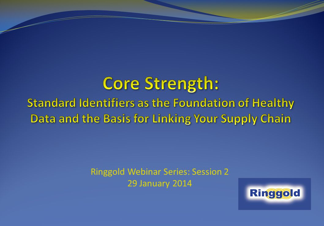 Ringgold Webinar Series: Session 2 29 January 2014