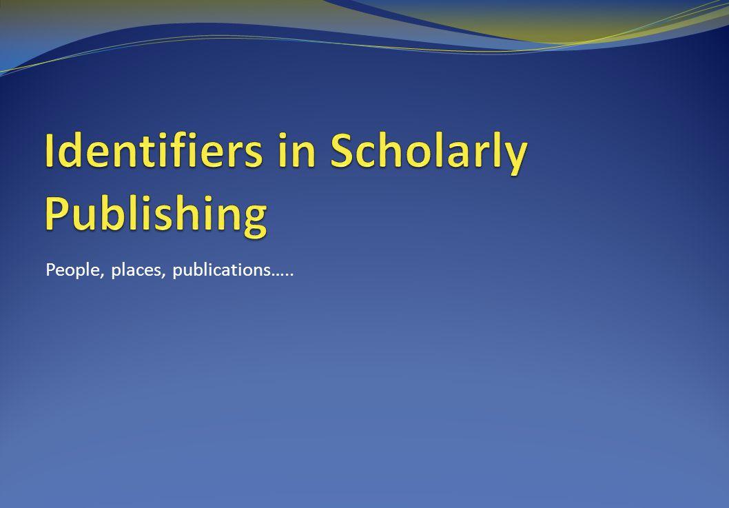 People, places, publications…..