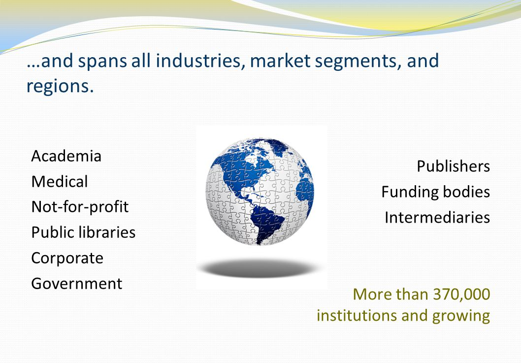 …and spans all industries, market segments, and regions.