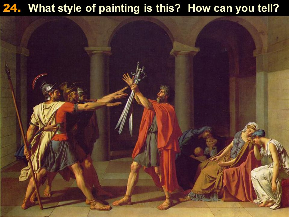 24. What style of painting is this How can you tell