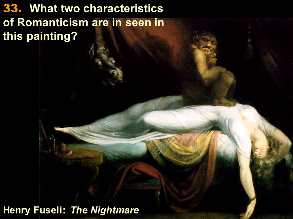Henry Fuseli: The Nightmare 33.