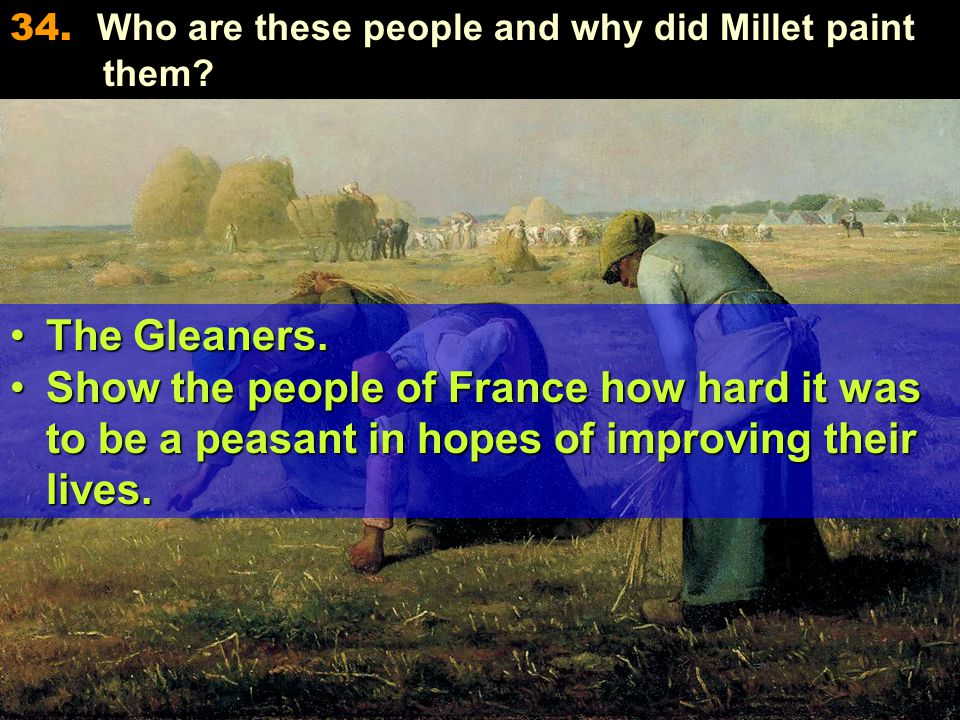 34. Who are these people and why did Millet paint them.