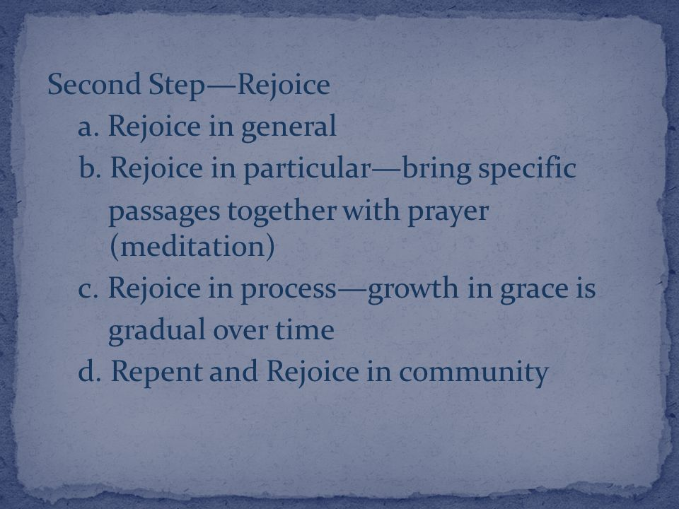 Second Step—Rejoice a. Rejoice in general b.
