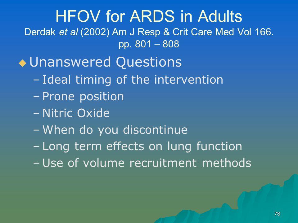 78 HFOV for ARDS in Adults Derdak et al (2002) Am J Resp & Crit Care Med Vol 166.