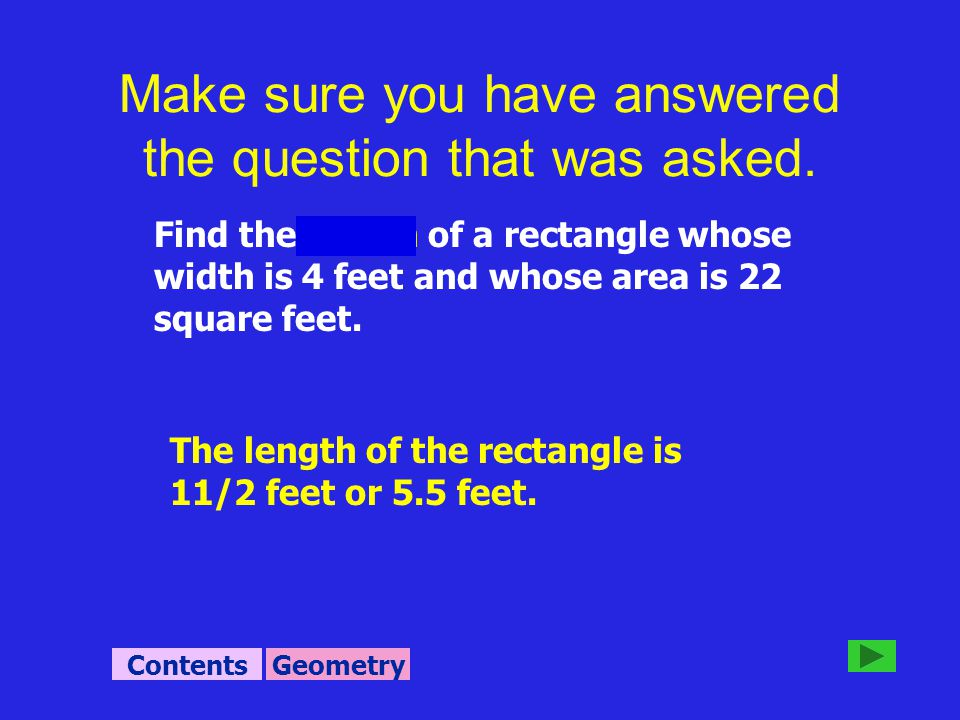 Find the length of a rectangle whose width is 4 feet and whose area is 22 square feet.