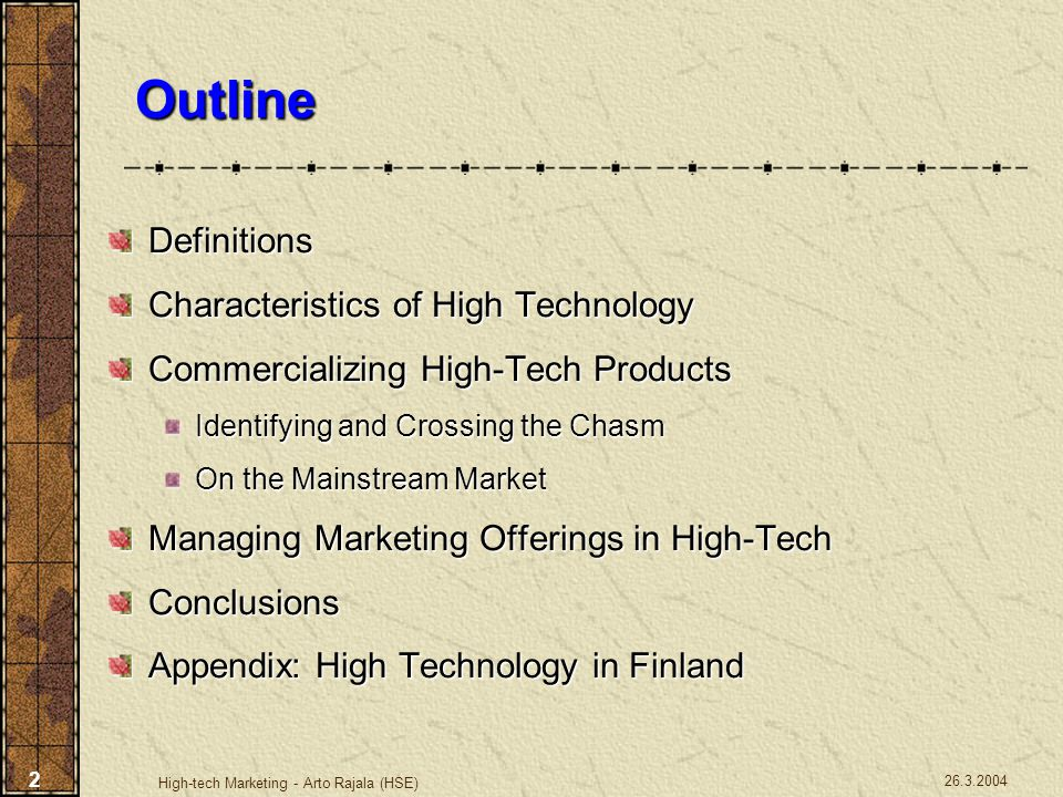 26.3.2004 High-tech Marketing - Arto Rajala (HSE) 2 Outline Definitions Characteristics of High Technology Commercializing High-Tech Products Identify