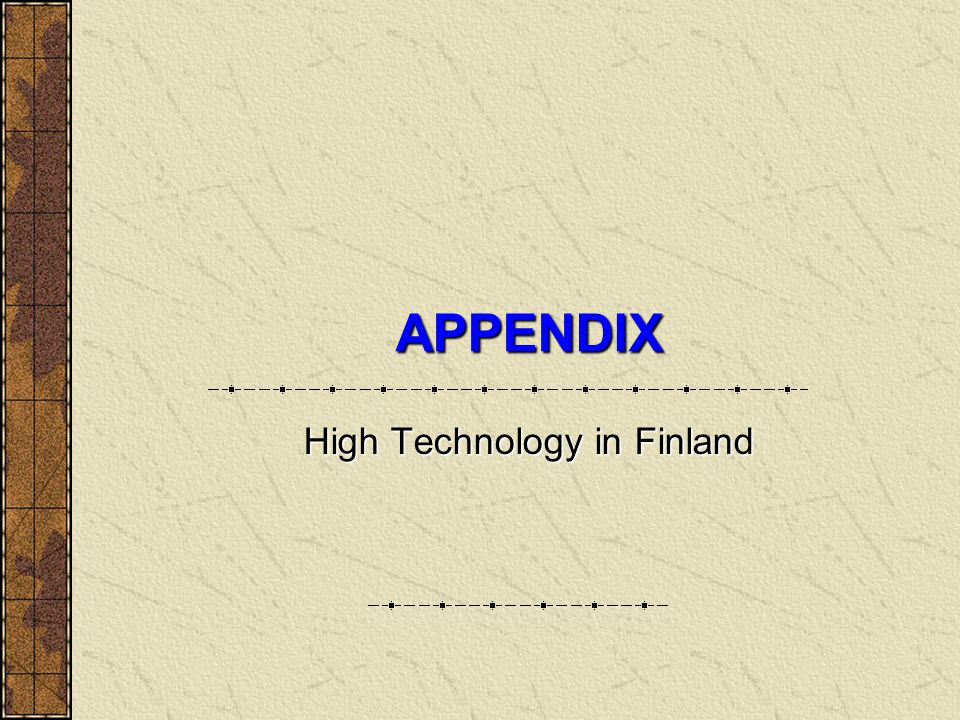 APPENDIX High Technology in Finland