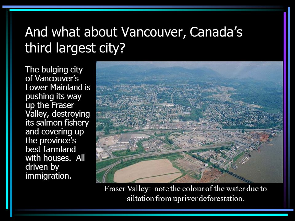 And what about Vancouver, Canada's third largest city.