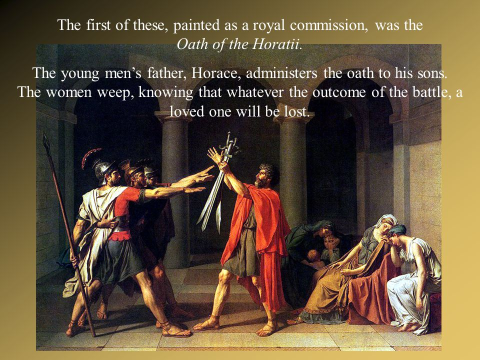 The first of these, painted as a royal commission, was the Oath of the Horatii.