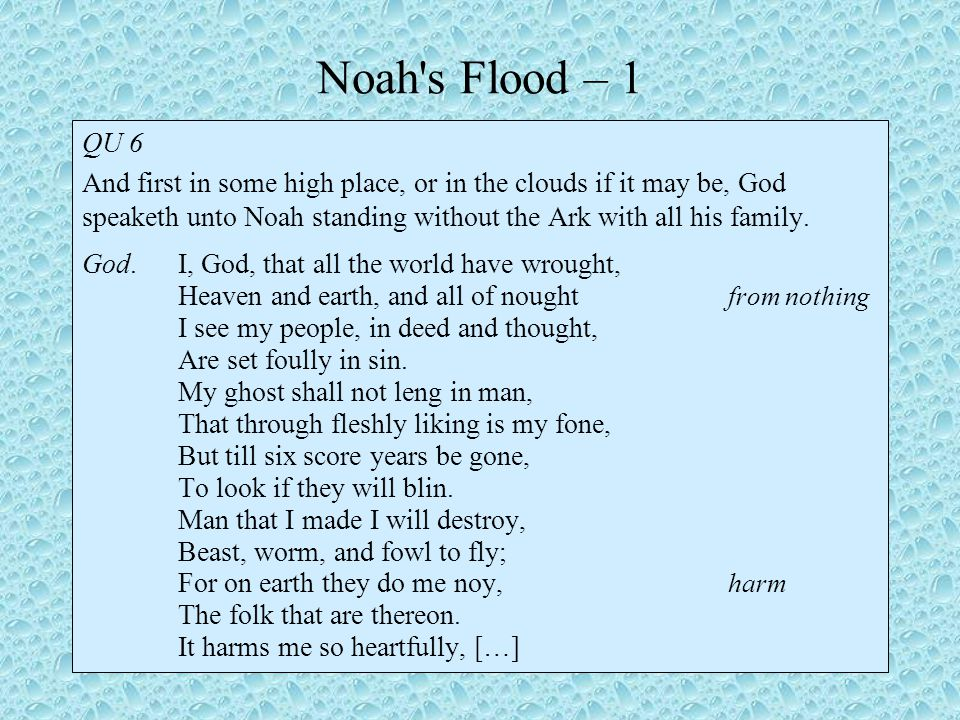 Noah s Flood – 1 QU 6 And first in some high place, or in the clouds if it may be, God speaketh unto Noah standing without the Ark with all his family.