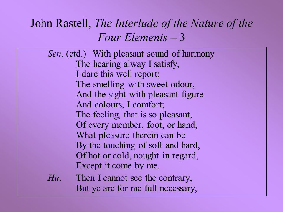John Rastell, The Interlude of the Nature of the Four Elements – 3 Sen.