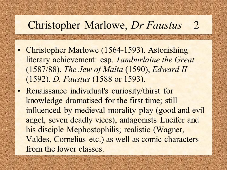 Christopher Marlowe, Dr Faustus – 2 Christopher Marlowe (1564-1593).