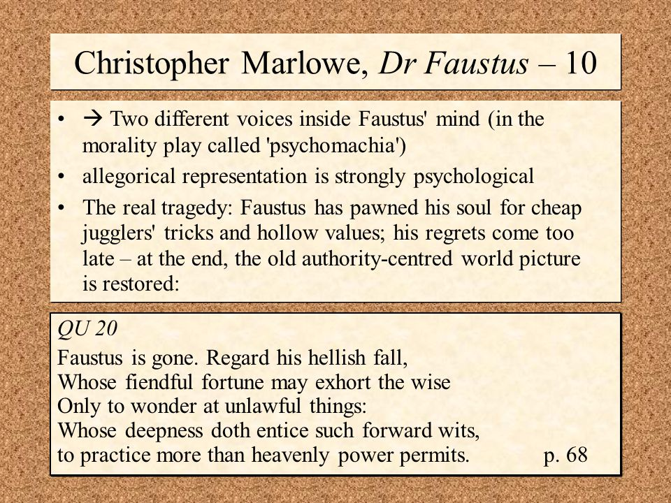 Christopher Marlowe, Dr Faustus – 10 QU 20 Faustus is gone.