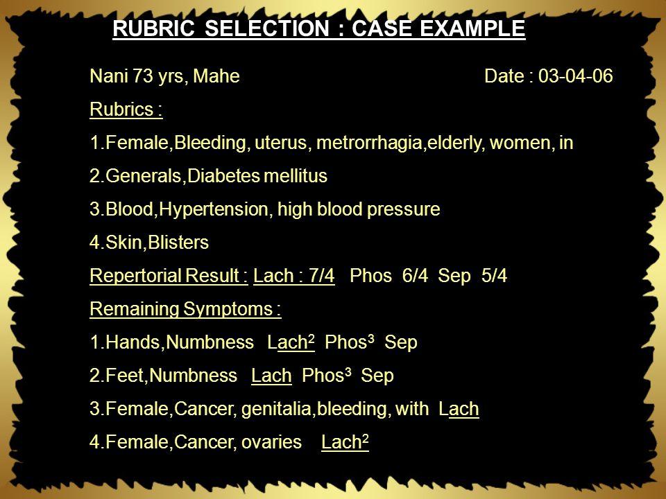 Nani 73 yrs, Mahe Date : 03-04-06 Rubrics : 1.Female,Bleeding, uterus, metrorrhagia,elderly, women, in 2.Generals,Diabetes mellitus 3.Blood,Hypertensi