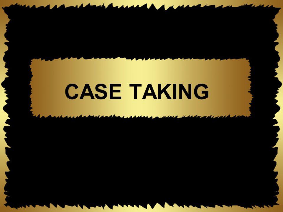 CASE TAKING