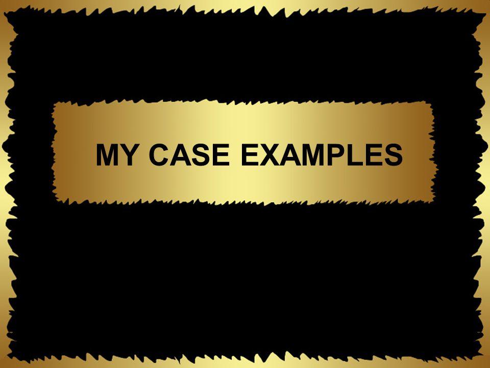 MY CASE EXAMPLES