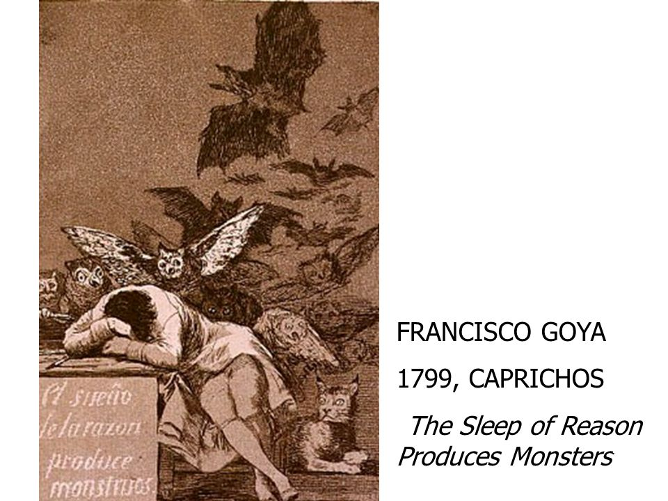 "FRANCISCO GOYA 1799, CAPRICHOS ""The Sleep of Reason Produces Monsters"""