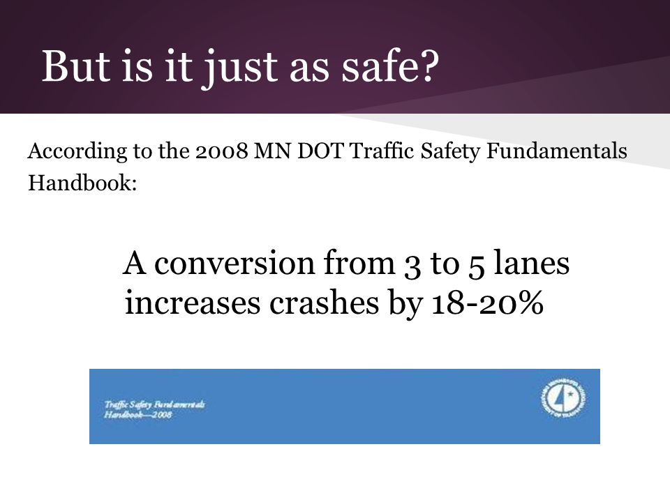 We published what we learned We raised awareness of the DOT traffic numbers and the safety data through: Facebook page: www.facebook.com/ No75Expansion www.facebook.com/ No75Expansion Website: siouxcentercrg.com siouxcentercrg.com Door to door flyers Direct mailing