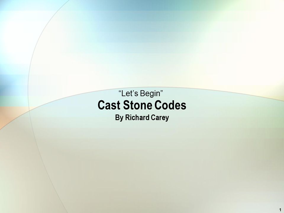 """1 Cast Stone Codes By Richard Carey """"Let's Begin"""""""