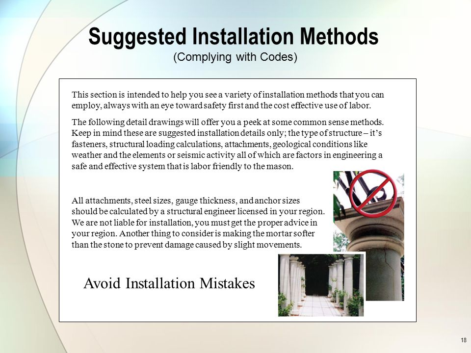 18 Suggested Installation Methods This section is intended to help you see a variety of installation methods that you can employ, always with an eye t