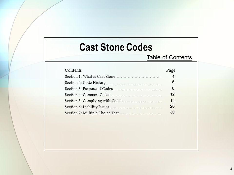 2 Cast Stone Codes Contents Section 1: What is Cast Stone…………………………… Section 2: Code History…………………………………. Section 3: Purpose of Codes…………………………….. Se