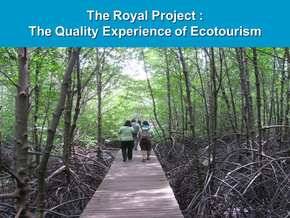 The Royal Project : The Quality Experience of Ecotourism