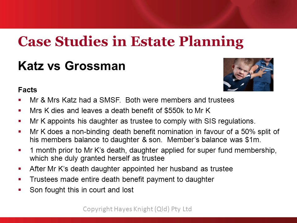 Case Studies in Estate Planning Katz vs Grossman Facts  Mr & Mrs Katz had a SMSF.