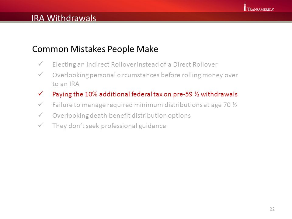 Common Mistakes People Make Electing an Indirect Rollover instead of a Direct Rollover Overlooking personal circumstances before rolling money over to