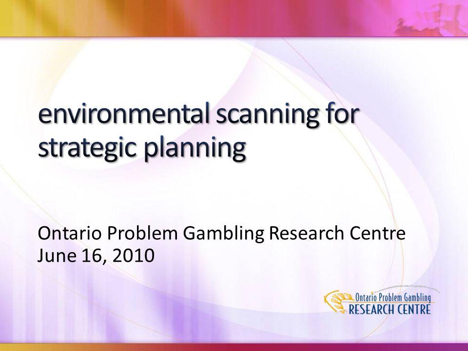 Ontario Problem Gambling Research Centre June 16, 2010