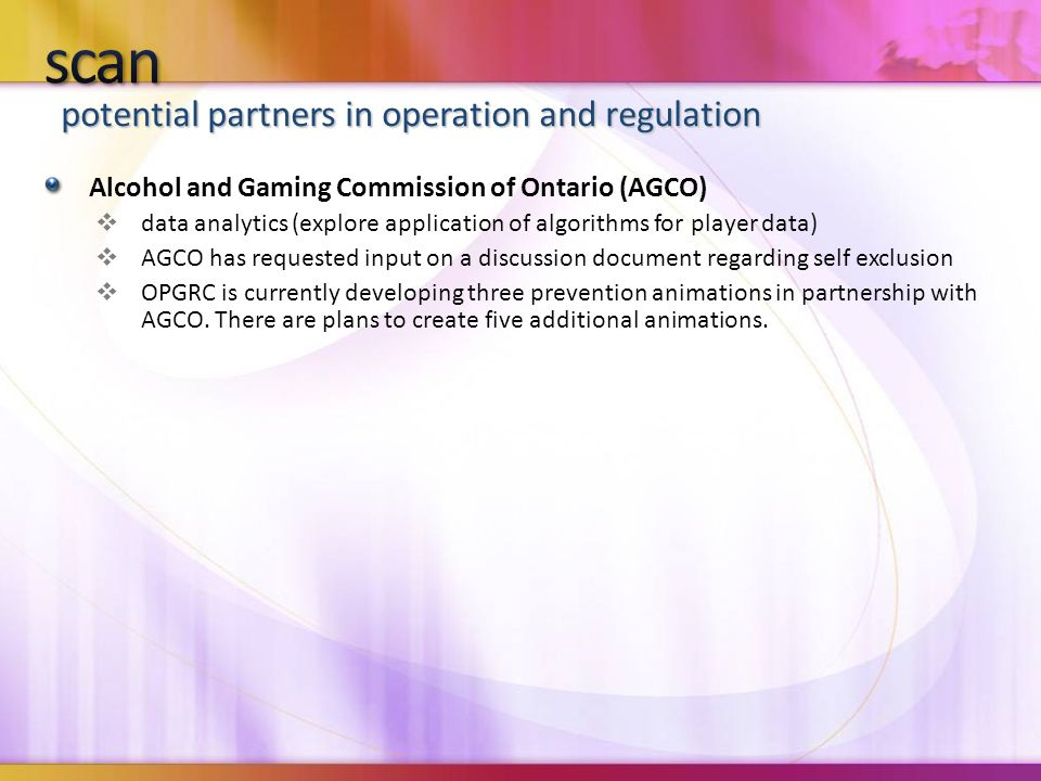 potential partners in operation and regulation Alcohol and Gaming Commission of Ontario (AGCO)  data analytics (explore application of algorithms for