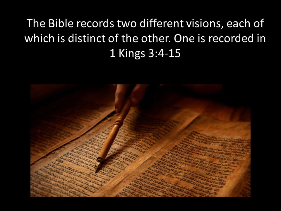 The Bible records two different visions, each of which is distinct of the other.