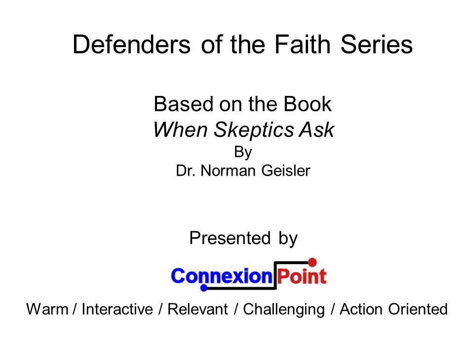 Defenders of the Faith Series Based on the Book When Skeptics Ask By Dr.