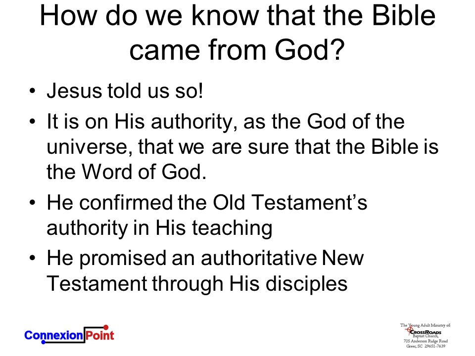 How do we know that the Bible came from God.Jesus told us so.