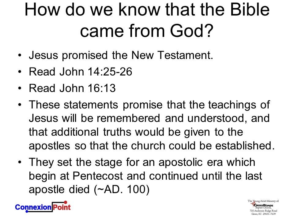 How do we know that the Bible came from God.Jesus promised the New Testament.