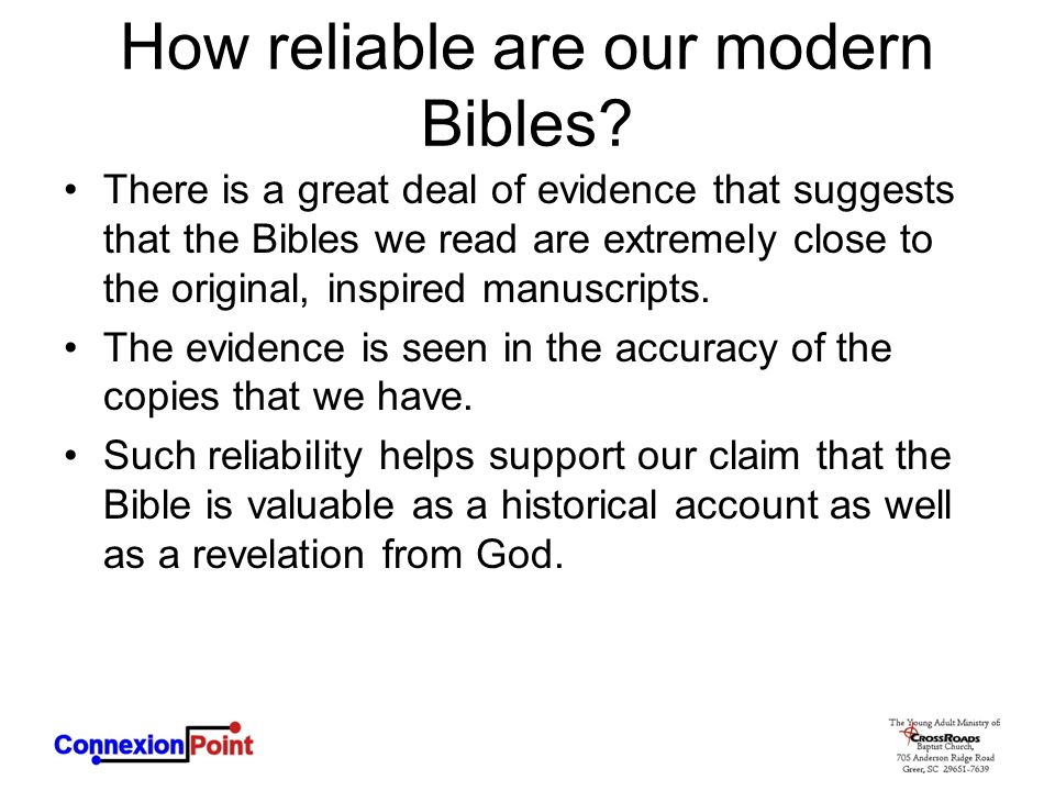 How reliable are our modern Bibles? There is a great deal of evidence that suggests that the Bibles we read are extremely close to the original, inspi
