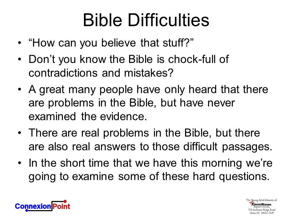 """Bible Difficulties """"How can you believe that stuff?"""" Don't you know the Bible is chock-full of contradictions and mistakes? A great many people have o"""