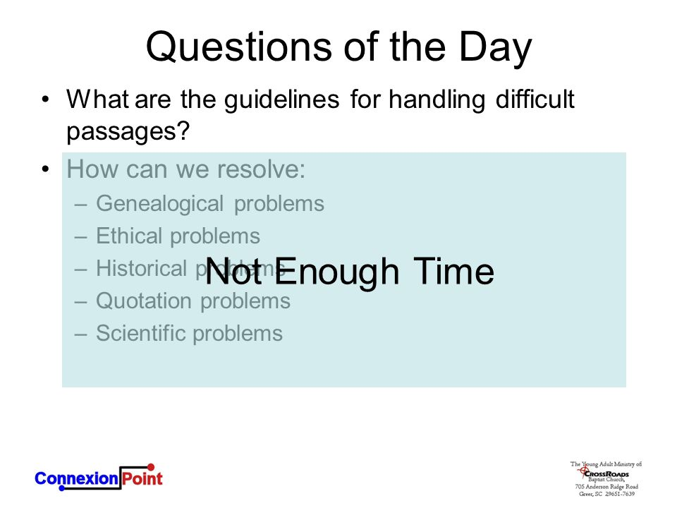 Questions of the Day What are the guidelines for handling difficult passages? How can we resolve: –Genealogical problems –Ethical problems –Historical