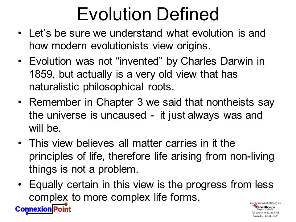 """Evolution Defined Let's be sure we understand what evolution is and how modern evolutionists view origins. Evolution was not """"invented"""" by Charles Dar"""