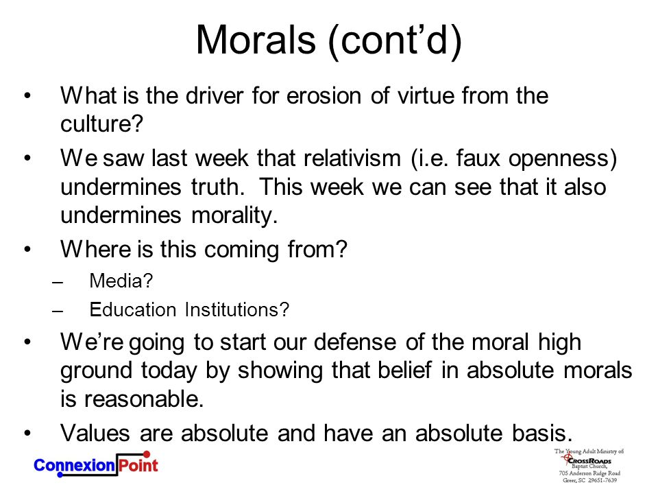 Morals (cont'd) What is the driver for erosion of virtue from the culture.