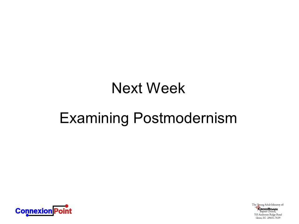Next Week Examining Postmodernism