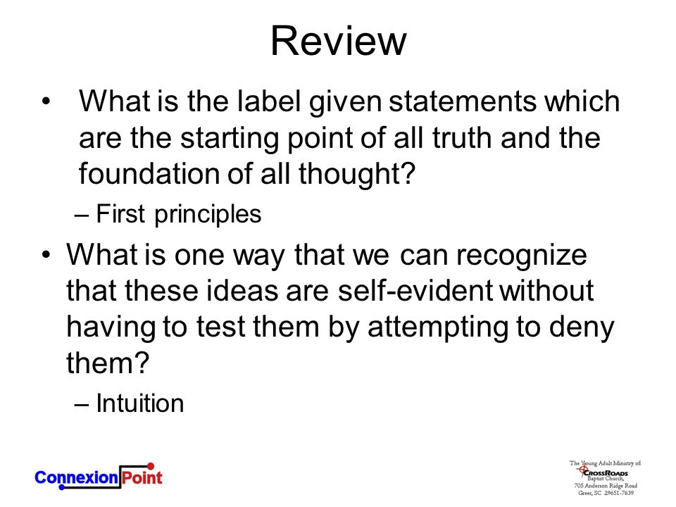 Review What is the label given statements which are the starting point of all truth and the foundation of all thought.