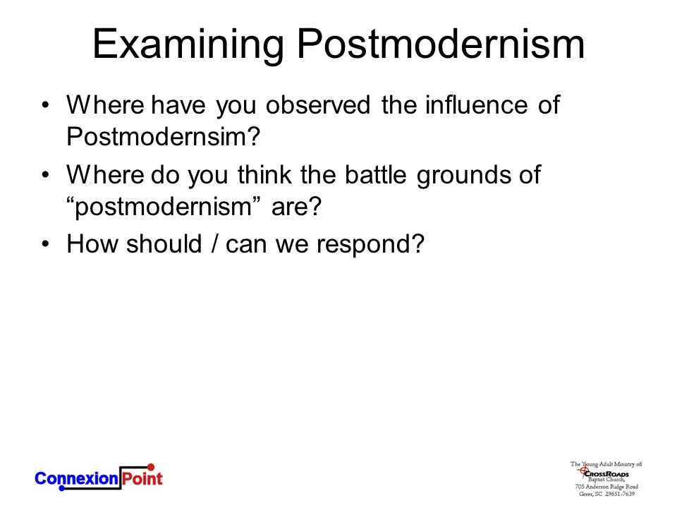 """Examining Postmodernism Where have you observed the influence of Postmodernsim? Where do you think the battle grounds of """"postmodernism"""" are? How shou"""