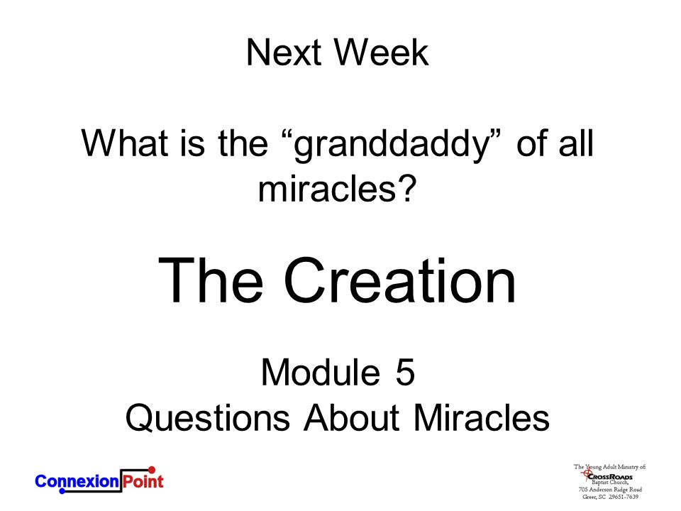 """Next Week What is the """"granddaddy"""" of all miracles? The Creation Module 5 Questions About Miracles"""
