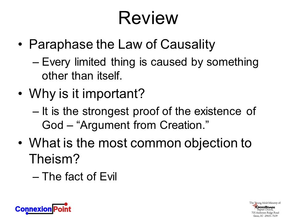 Review Paraphase the Law of Causality –Every limited thing is caused by something other than itself.