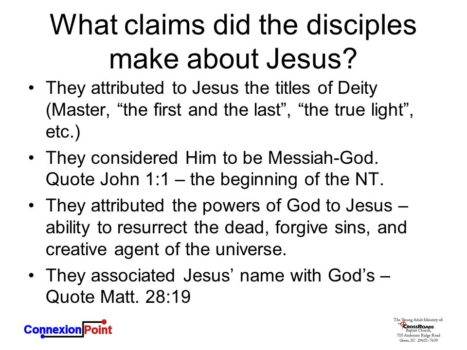 """What claims did the disciples make about Jesus? They attributed to Jesus the titles of Deity (Master, """"the first and the last"""", """"the true light"""", etc."""