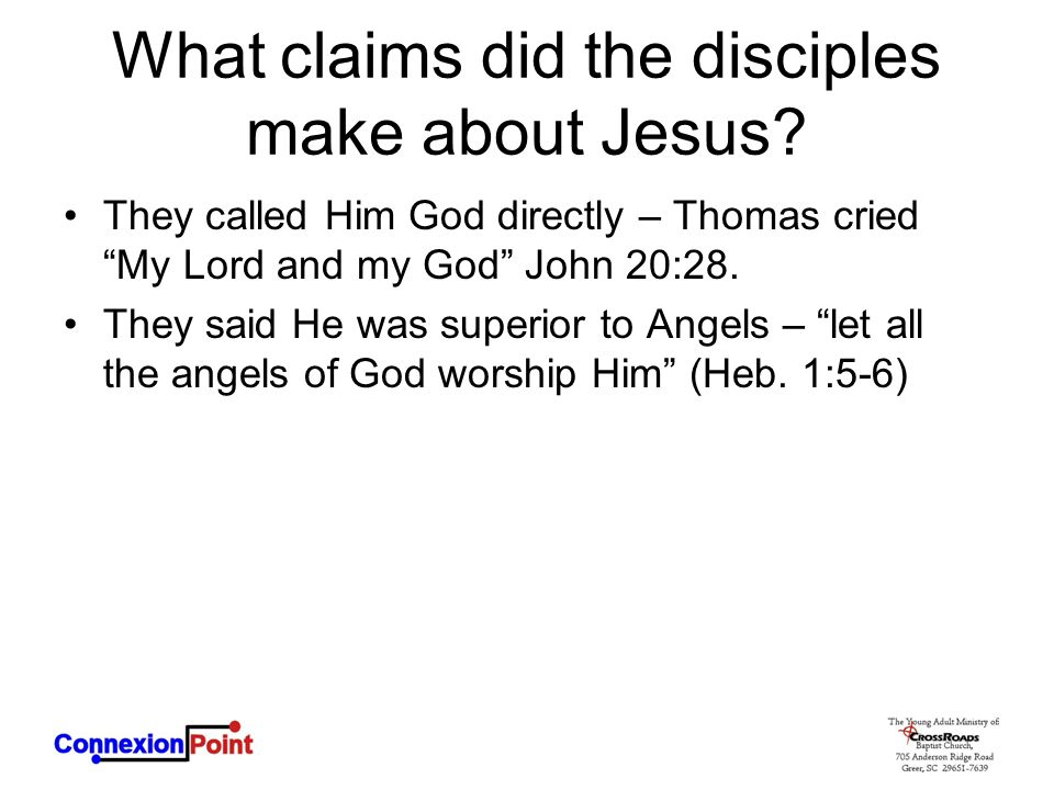 """What claims did the disciples make about Jesus? They called Him God directly – Thomas cried """"My Lord and my God"""" John 20:28. They said He was superior"""