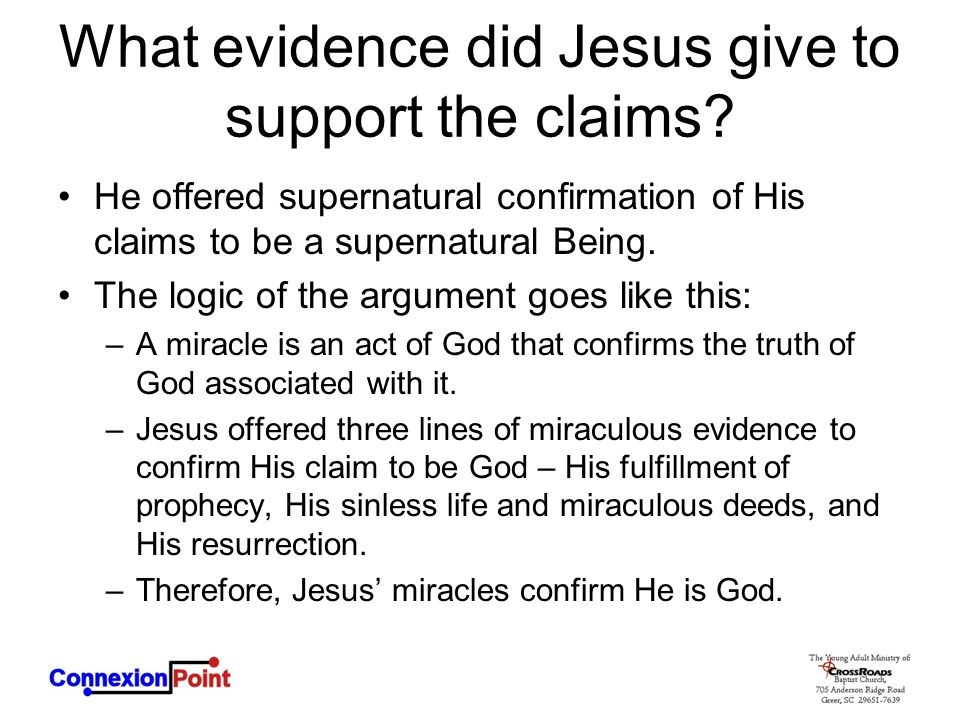 What evidence did Jesus give to support the claims.