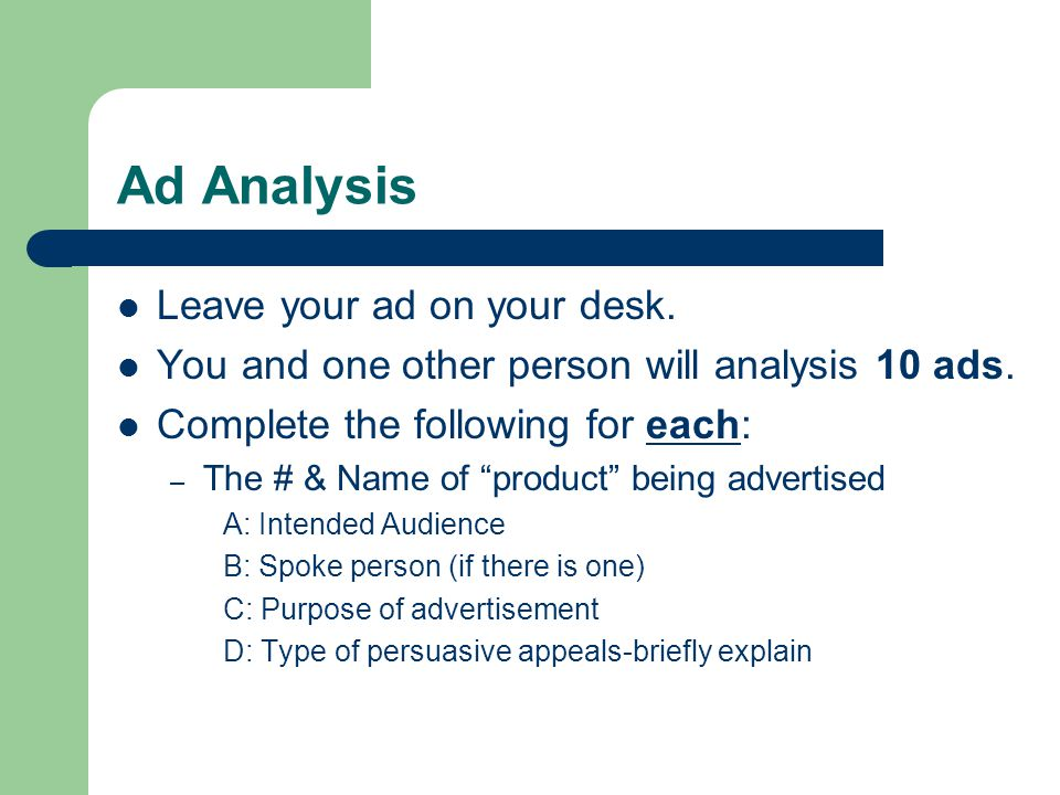 "Ad Analysis Leave your ad on your desk. You and one other person will analysis 10 ads. Complete the following for each: – The # & Name of ""product"" be"