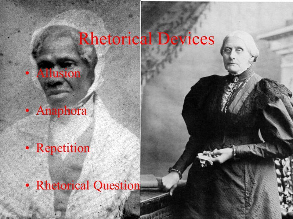 Rhetorical Devices Allusion Anaphora Repetition Rhetorical Question