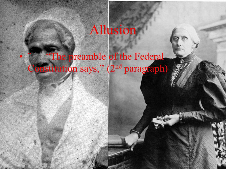 """Allusion ¨ """"The preamble of the Federal Constitution says,"""" (2 nd paragraph)"""